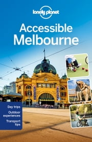 Lonely Planet Accessible Melbourne ebook by Lonely Planet