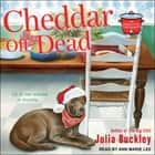 Cheddar Off Dead audiobook by Julia Buckley