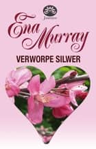 Verworpe silwer ebook by Ena Murray