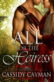 All for the Heiress (Book 7 of Lost Highlander series) ebook by Cassidy Cayman