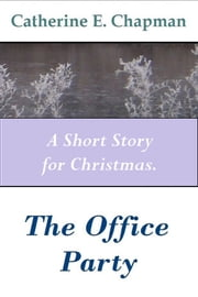 The Office Party ebook by Catherine E. Chapman