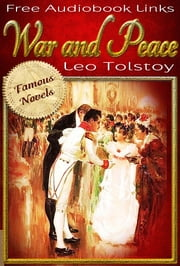 WAR AND PEACE - Full Version, illustrations and Free Audiobook Links ebook by Leo Tolstoy
