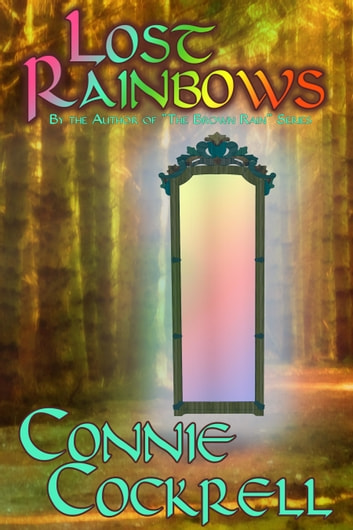 Lost Rainbows ebook by Connie Cockrell