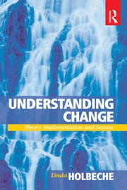 Understanding Change ebook by Linda Holbeche