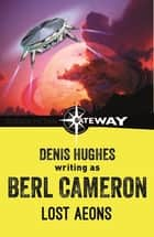 Lost Aeons eBook by Berl Cameron, Denis Hughes