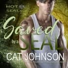 Saved by a SEAL audiobook by Cat Johnson