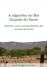 A Algaroba No Rio Grande Do Norte ebook by Kobo.Web.Store.Products.Fields.ContributorFieldViewModel