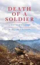 Death of a Soldier ebook by Margaret Evison