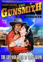 Clint Adams the Gunsmith 2: The Life and Times of Clint Adams ebook by JR Roberts