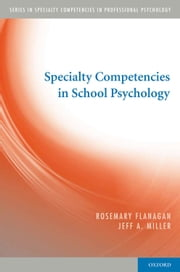 Specialty Competencies in School Psychology ebook by Ph.D. Rosemary Flanagan,Ph.D. Jeffrey A. Miller
