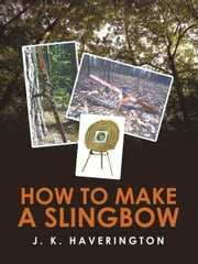 How to make a Slingbow ebook by Kobo.Web.Store.Products.Fields.ContributorFieldViewModel