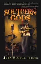 Southern Gods ebook by John Hornor Jacobs