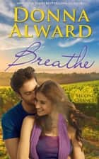 Breathe - Second Chances, #3 ebook by Donna Alward