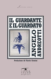 Il guardante e il guardato ebook by Angelo Andreotti