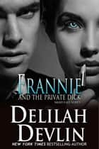Frannie and the Private Dick - Night Fall Series, #7 ebook by Delilah Devlin