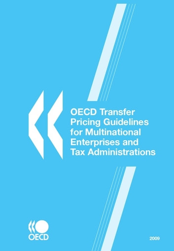 OECD Transfer Pricing Guidelines for Multinational Enterprises and Tax Administrations 2009 ebook by Collective