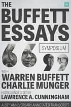 The Buffett Essays Symposium - A 20th Anniversary Annotated Transcript eBook by Lawrence A. Cunningham