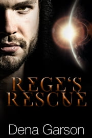 Rege's Rescue ebook by Dena Garson
