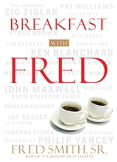 Breakfast with Fred ebook by Fred Sr. Smith