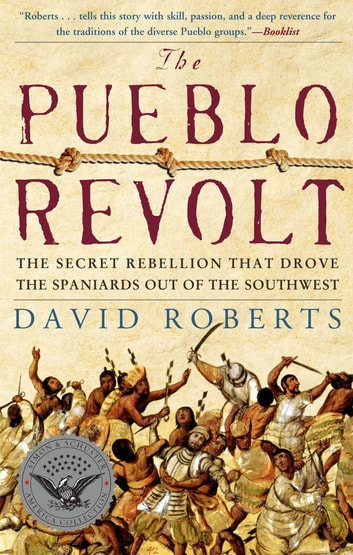 The pueblo revolt ebook by david roberts 9781416595694 rakuten the pueblo revolt the secret rebellion that drove the spaniards out of the southwest ebook fandeluxe Document