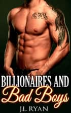 Billionaires and Bad Boys ebook by J.L. Ryan