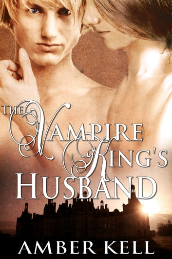 The Vampire King's Husband ebook by Amber Kell