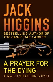 A Prayer for the Dying ebook by Jack Higgins