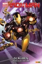 Marvel Now! Iron Man 1 - Glauben ebook by Kieron Gillen, Greg Land