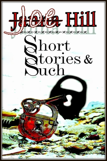 Short Stories & Such ebook by Joe Hill,Janna Hill