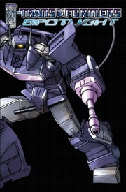 Transformers: Spotlight Vol. 1 ebook by McCarthy, Shane; Guidi, Guido; Collier, Casey