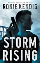 Storm Rising (The Book of the Wars Book #1) ebook by Ronie Kendig