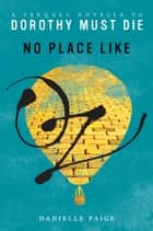 No Place Like Oz - A Dorothy Must Die Prequel Novella ebook by Danielle Paige
