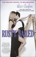 Rusty Nailed ebook by Alice Clayton