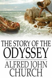 The Story of the Odyssey ebook by Alfred John Church