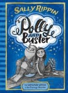 Polly and Buster Book One: The Wayward Witch and the Feelings Monster - The Wayward Witch and the Feelings Monster ebook by Rippin, Sally, Rippin,...