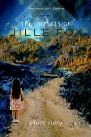 The Odyssey of Jille Fox - A Love Story ebook by Spearman Jack Godsey