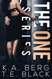 "The ""One"" Series ebook by K.A. Berg, T.E. Black"