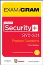 CompTIA Security+ SY0-301 Authorized Practice Questions Exam Cram ebook by Diane Barrett