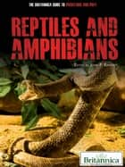 Reptiles and Amphibians ebook by Britannica Educational Publishing,Rafferty,John P