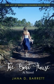 The Boat House ebook by Jana D. Barrett