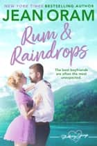 Rum and Raindrops - A Sweet Romance Romantic Comedy ebook by Jean Oram