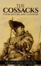The Cossacks (Illustrated) ebook by William Penn Cresson