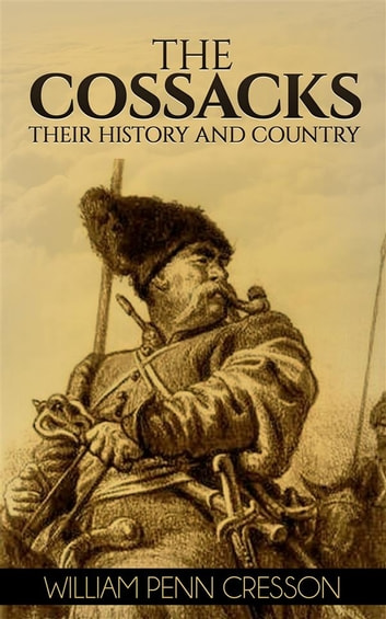 The Cossacks ebook by William Penn Cresson