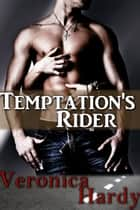 Temptation's Rider (MC, Alpha, BDSM) - San Rio's Hunters, #1 ebook by Veronica Hardy