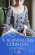 A Scandalous Countess: A Rouge Historical Romance ebook by