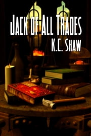 Jack Of All Trades ebook by K.C. Shaw