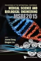 Computer Science and Engineering Technology (CSET2015), Medical Science and Biological Engineering (MSBE2015) - Proceedings of the 2015 International Conference on CSET & MSBE ebook by Jiamei Deng, Qingjun Liu