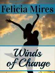 Winds of Change ebook by Felicia Mires