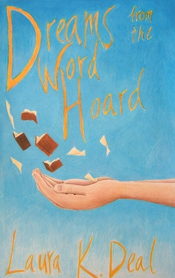 Dreams from the Word Hoard ebook by Laura K. Deal