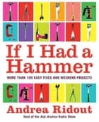 If I Had a Hammer ebook by Andrea Ridout